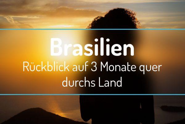 Brasilien - Rückblick auf 3 Monate quer durchs Land