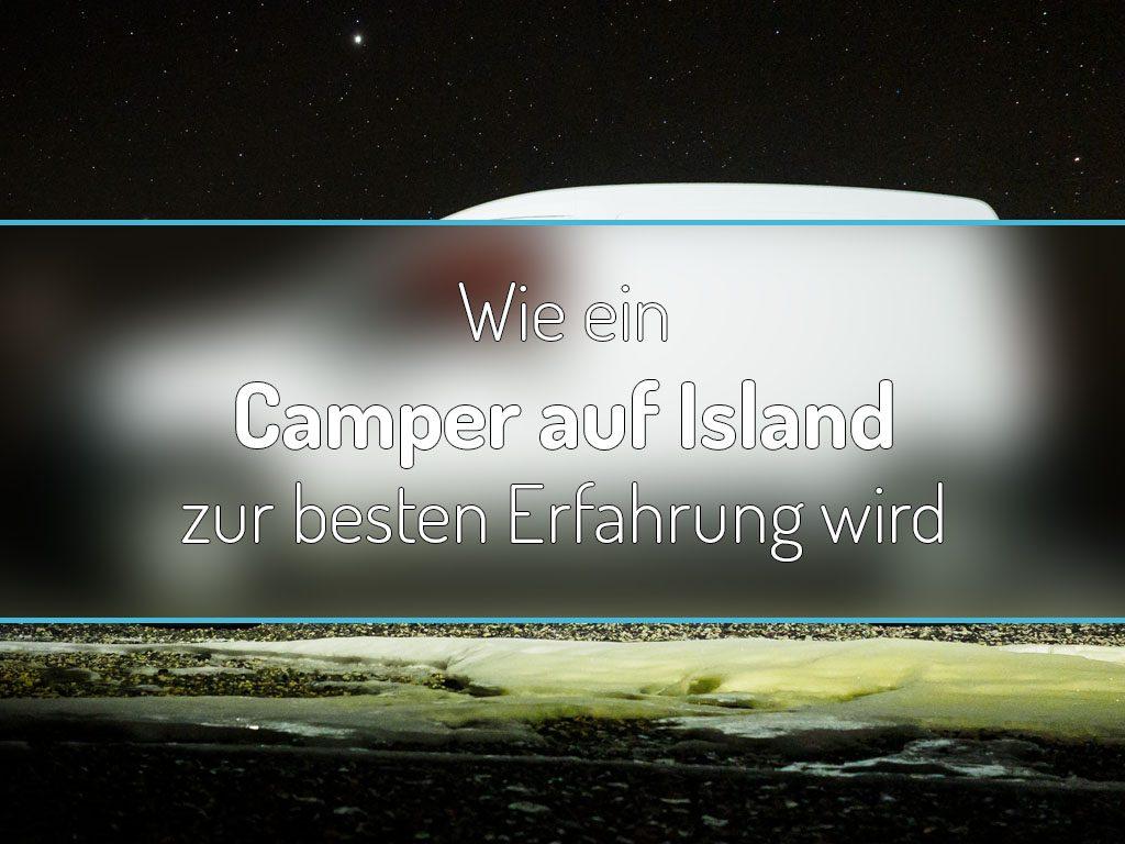 Wie ein Camper auf Island zur besten Erfahrung wird